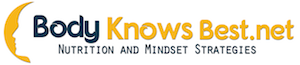 Body Knows Best: Nutrition and Mindset Strategies